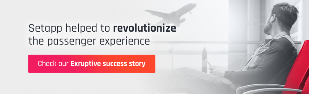 Setapp helped to revolutionize the passenger experience - check our Exruptive success story
